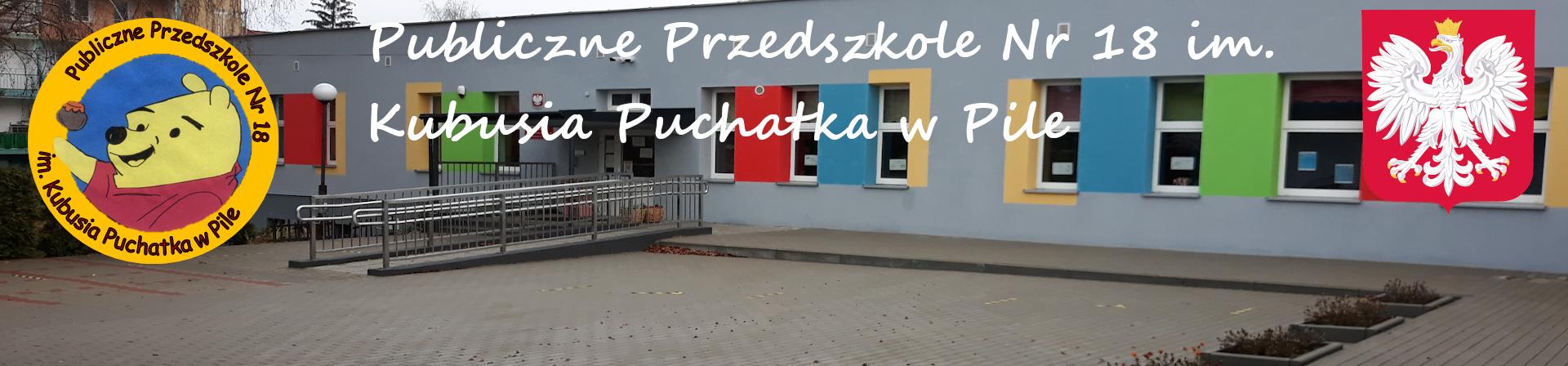 Publiczne Przedszkole Nr 18 im. Kubusia Puchatka w Pile